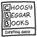 Choosy Beggar Books - Dayton, Ohio